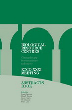 Biological Resource Centres - Closing the gap between science and society - ECCO XXI Meeting, Abstracts Book