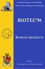 BIOTEC'98: Book of Abstracts (IV Iberian Congress on Biotechnology, I Ibero-American Meeting on Biotechnology)