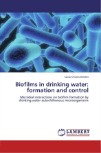Biofilms in drinking water: formation and control
